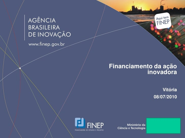 Financiamento da ação            inovadora                  Vitória              08/07/2010