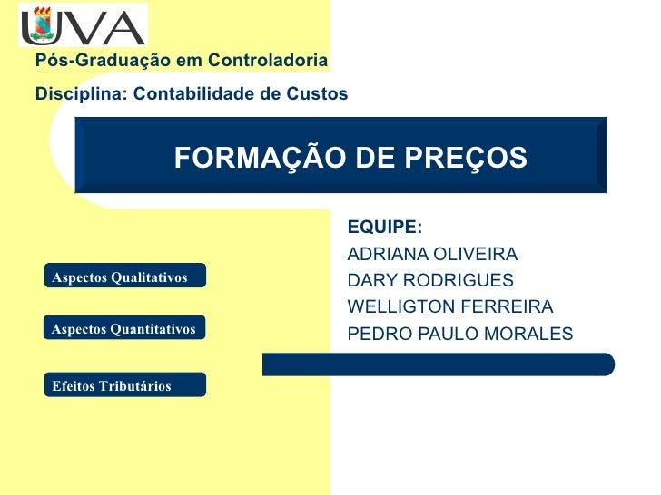 Pós-Graduação em ControladoriaDisciplina: Contabilidade de Custos                       FORMAÇÃO DE PREÇOS                ...