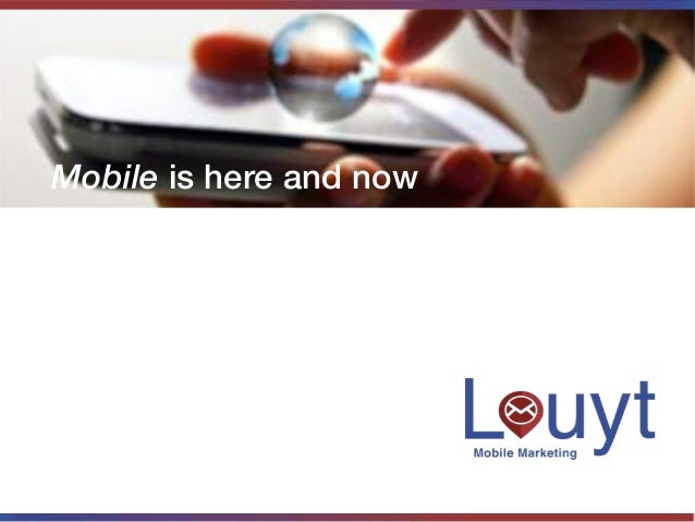 Mobile is here and now