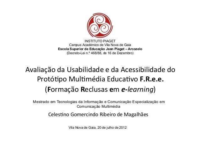 Avaliação  da  Usabilidade  e  da  Acessibilidade  do   Protó4po  Mul4média  Educa4vo  F.R.e.e.   (F...