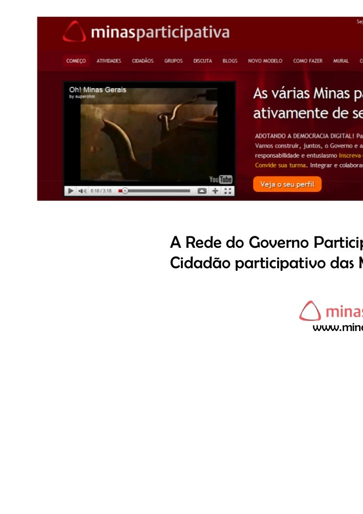 A Rede do Governo Participativo, doCidadão participativo das Minas Gerais                   www.minasparticipativa.org