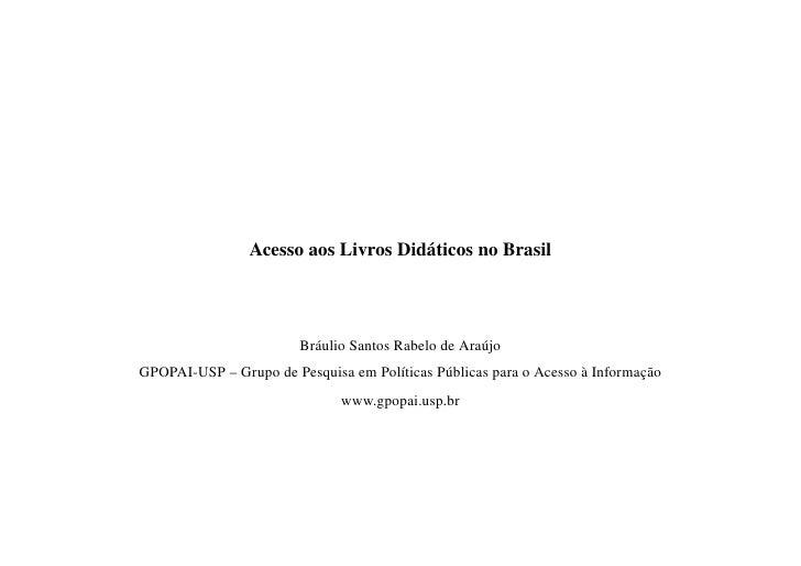 AcessoaosLivrosDidáticosnoBrasil                            BráulioSantosRabelodeAraújo GPOPAIUSP–GrupodePes...