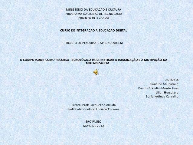 MINISTÉRIO DA EDUCAÇÃO E CULTURA PROGRAMA NACIONAL DE TECNOLOGIA PROINFO INTEGRADO  CURSO DE INTEGRAÇÃO À EDUCAÇÃO DIGITAL...