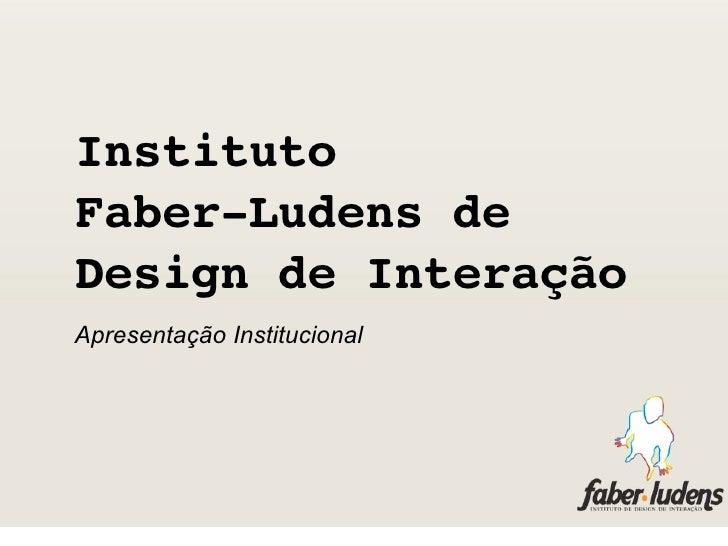 Instituto Faber-Ludens - Apresentação Institucional 2008