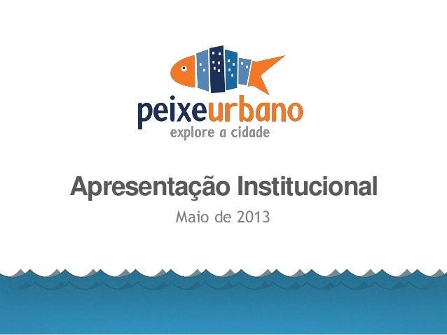 Apresentação InstitucionalMaio de 2013
