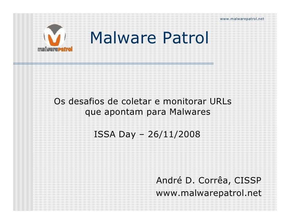 www.malwarepatrol.net            Malware Patrol   Os desafios de coletar e monitorar URLs       que apontam para Malwares ...