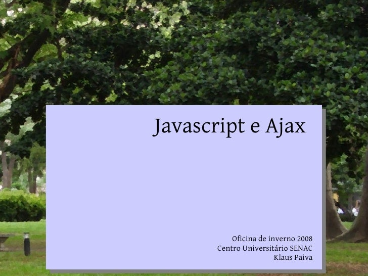 Your Name Your Title                            Javascript e Ajax Your Organization Line 1 Your Organization Line 2       ...