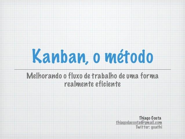 Kanban, o Método - Melhorando seu fluxo de trabalho de forma realmente eficiente