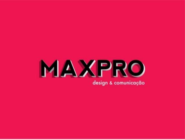 EstúdioA Maxprodesign é um estúdio de design gráfico dinâmico, moderno, comprometidocom os resultados, onde o trabalho é d...