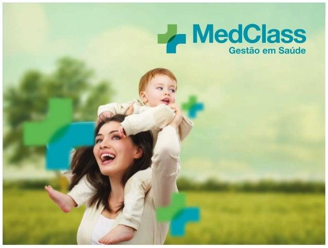 QUEMSOMOS A MedClass é uma assessoria especializada no apoio operacional à empresas, cooperativas, sindicatos, en- tidades...