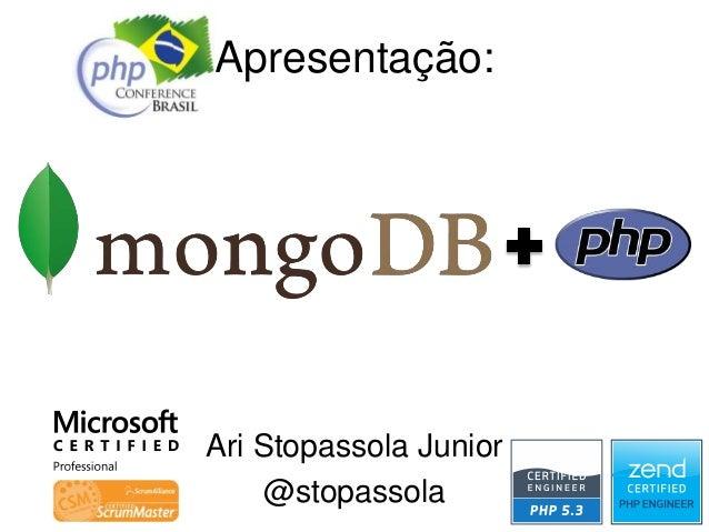 Apresentação: Ari Stopassola Junior @stopassola