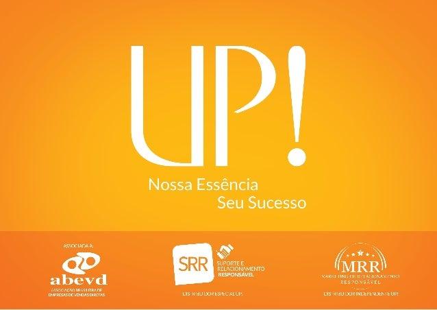 CONHEÇA A UP!  Empresa 100% brasileira Distribuição em todo o território nacional e, em breve, nos Estados Unidos e outros...