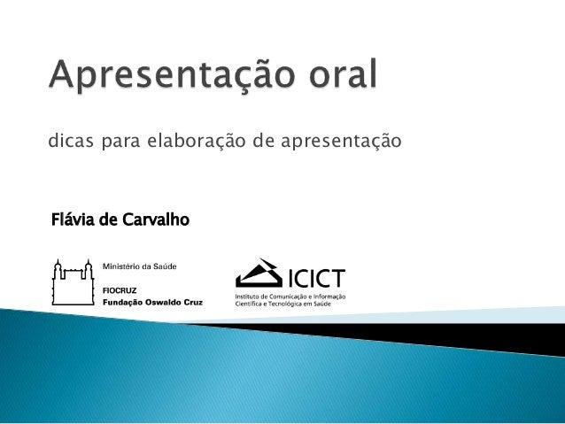 dicas para elaboração de apresentação Flávia de Carvalho