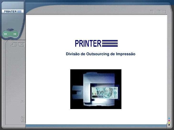 Divisão de Outsourcing de Impressão Relatórios Gerenciais Processos Modelo de gestão Cultura