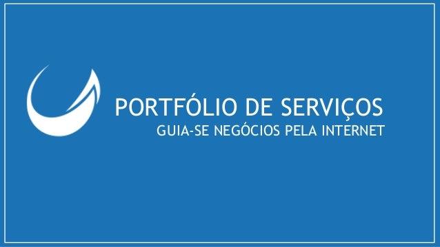 PORTFÓLIO DE SERVIÇOS GUIA-SE NEGÓCIOS PELA INTERNET