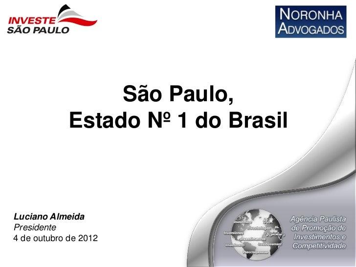 São Paulo,             Estado Nº 1 do BrasilLuciano AlmeidaPresidente4 de outubro de 2012