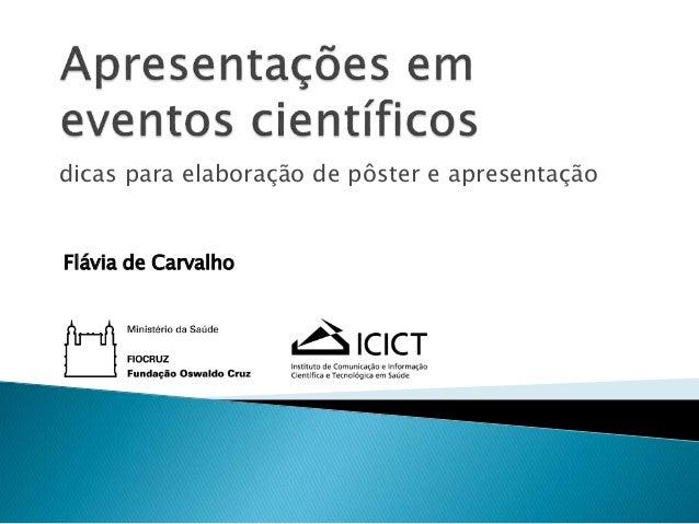 dicas para elaboração de pôster e apresentação Flávia de Carvalho
