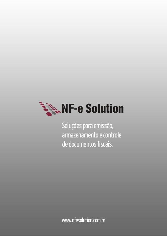 NF-e Solution Soluções para emissão, armazenamento e controle de documentos fiscais.  www.nfesolution.com.br