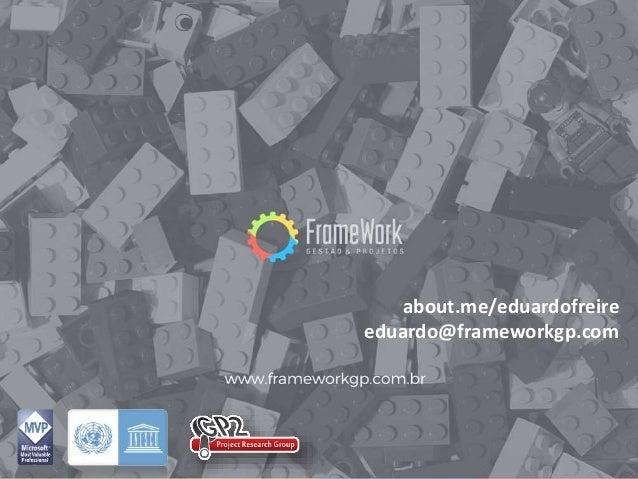 about.me/eduardofreire eduardo@frameworkgp.com