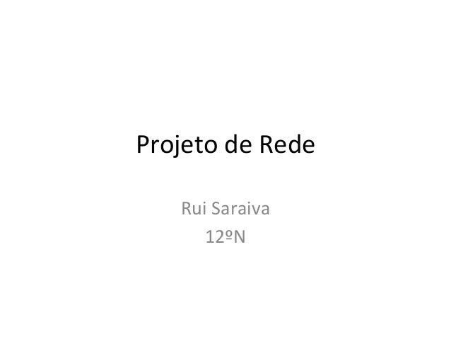 Projeto de Rede       Rui Saraiva          12ºN
