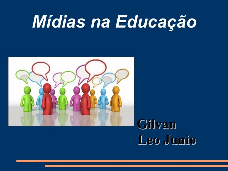 Mídias na Educação Gilvan   Leo Junio