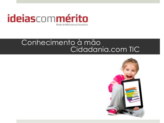 Conhecimento à mão Cidadania.com TIC