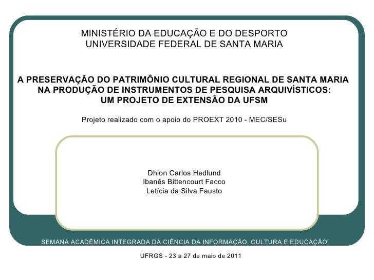MINISTÉRIO DA EDUCAÇÃO E DO DESPORTO UNIVERSIDADE FEDERAL DE SANTA MARIA  A PRESERVAÇÃO DO PATRIMÔNIO CULTURAL REGIONAL D...