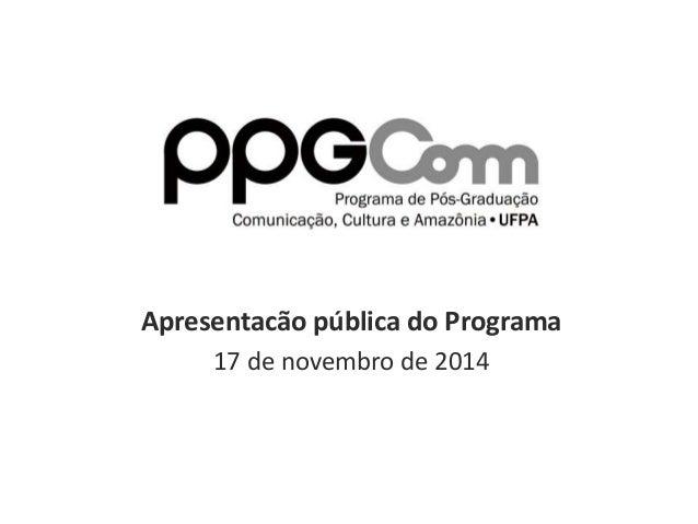 Apresentacão pública do Programa  17 de novembro de 2014