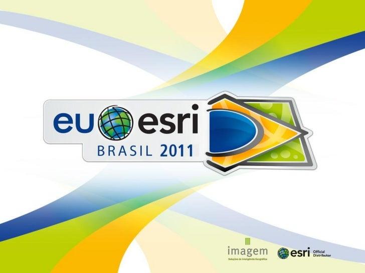 Eu Esri 2011 - Imagem_ArcGIS_Desktop_Acao (Rafael e Gleidson)