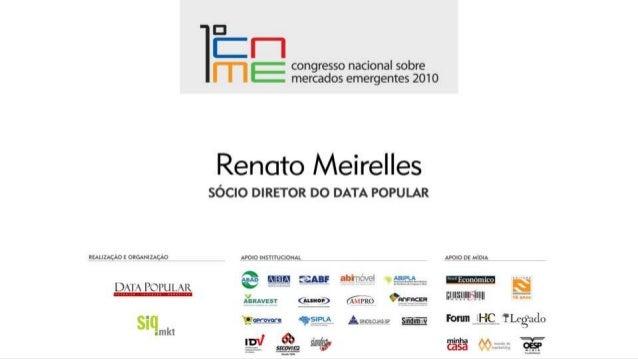 BRASIL DE VERDADE Números, histórias, oportunidades e provocações sobre um mercado de R$ 834 bilhões Renato Meirelles rena...