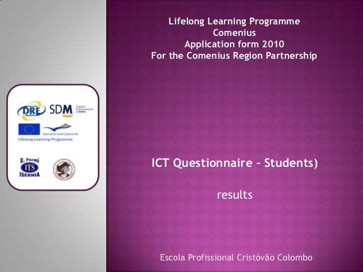 Lifelong Learning Programme              Comenius        Application form 2010For the Comenius Region PartnershipICT Quest...