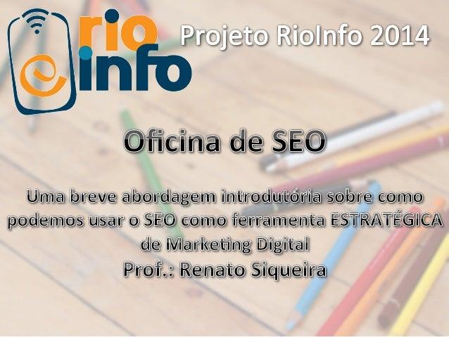 Renato  Siqueira   Consultor  de  Marke3ng  e  Comunicação   Facilitador,  Educador  e  Palestrante  ...