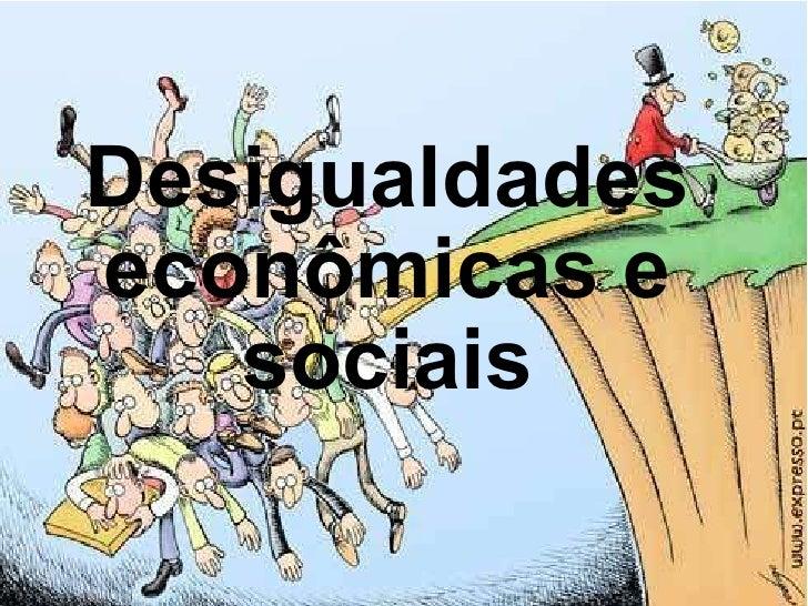 Desigualdades econômicas e sociais