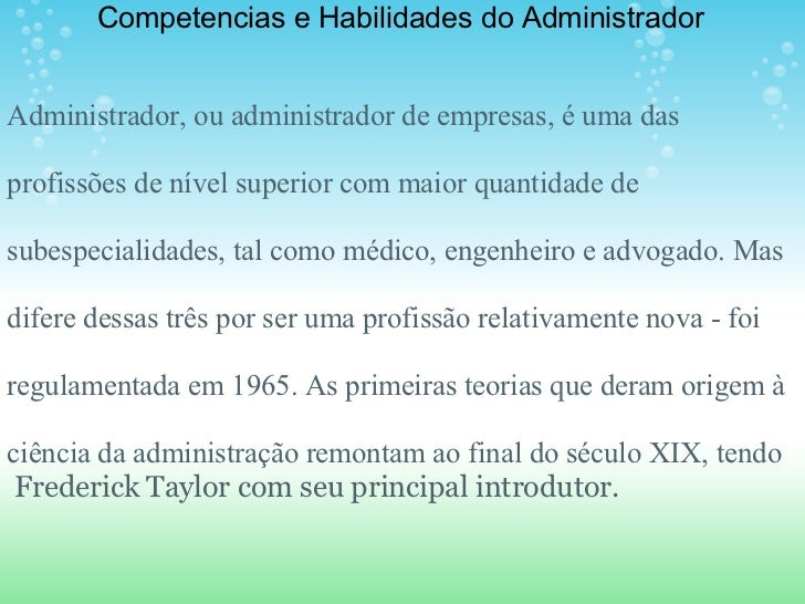 Competencias e Habilidades do Administrador   Administrador, ou administrador de empresas, é uma das  profissões de nível ...