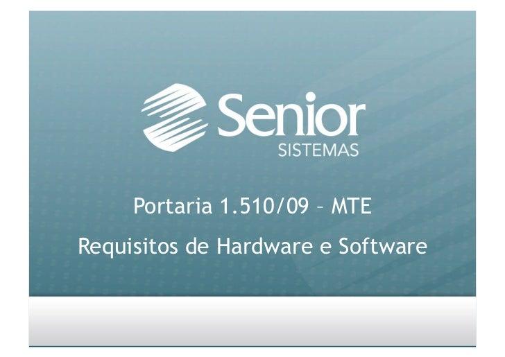 Portaria 1.510/09 – MTE Requisitos de Hardware e Software