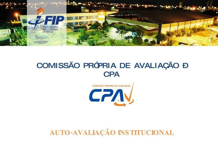 COMISSÃO PRÓPRIA DE AVALIAÇÃO – CPA AUTO-AVALIAÇÃO INSTITUCIONAL