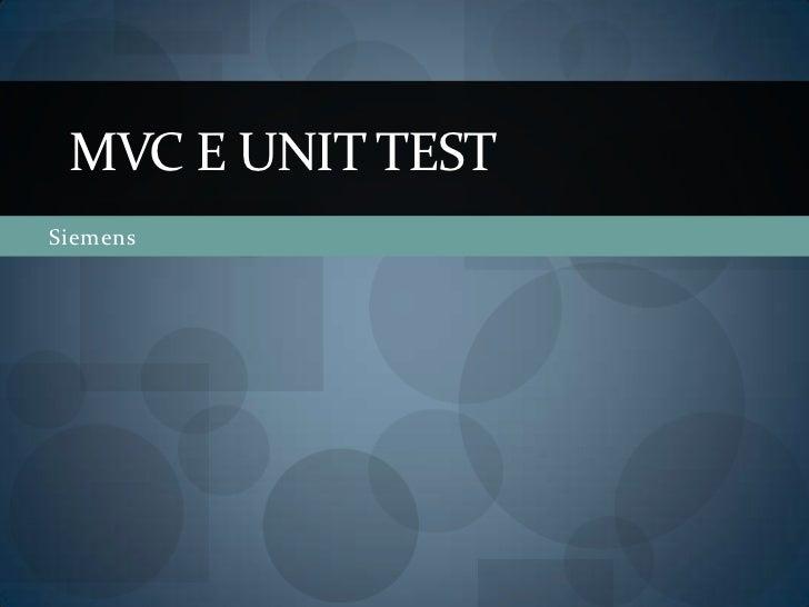Siemens<br />MVC e Unit Test<br />