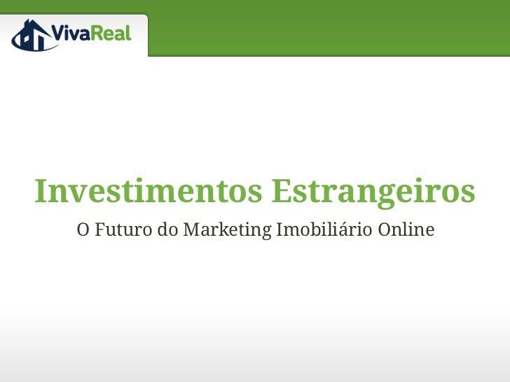 Investimentos Estrangeiros  O Futuro do Marketing Imobiliário Online