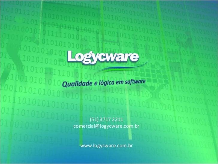 (51) 3717 2211 [email_address] www.logycware.com.br