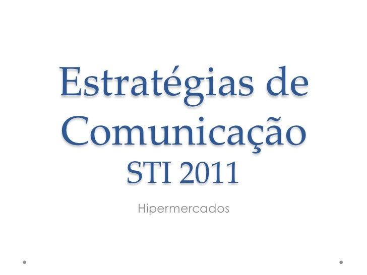 Estratégias de Comunicação      STI 2011     Hipermercados