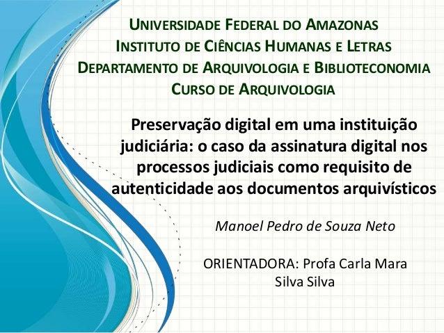 UNIVERSIDADE FEDERAL DO AMAZONAS INSTITUTO DE CIÊNCIAS HUMANAS E LETRAS DEPARTAMENTO DE ARQUIVOLOGIA E BIBLIOTECONOMIA CUR...