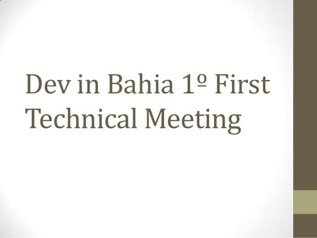 Dev in Bahia 1º First Technical Meeting