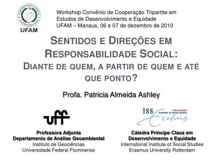 Workshop Convênio de Cooperação Tripartite em Estudos de Desenvolvimento e Equidade<br />UFAM – Manaus, 06 e 07 de dezembr...