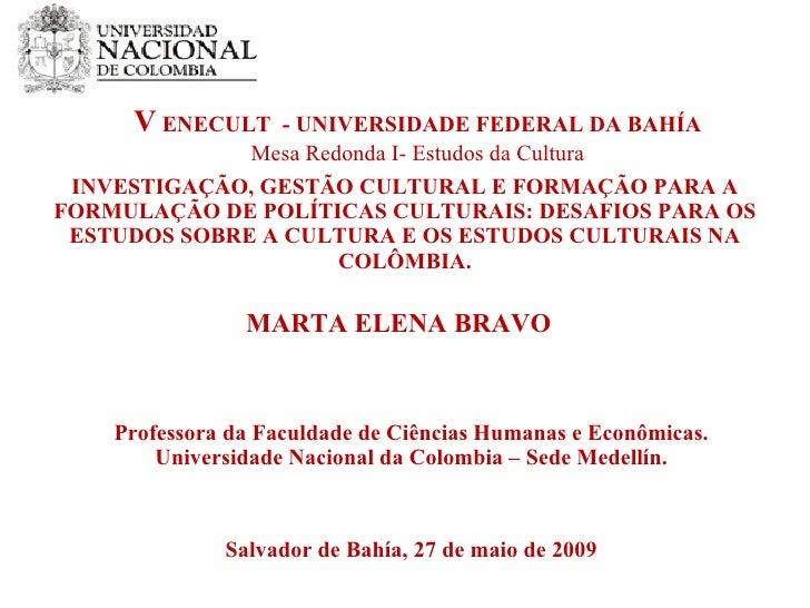 Apresentação V Enecult Profa. Marta Elena Bravo (Colômbia)