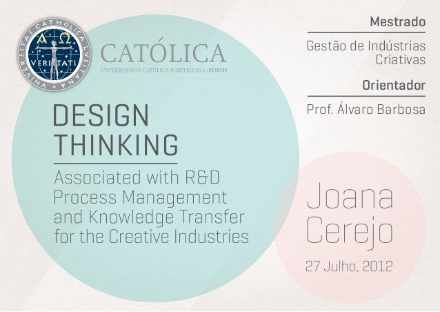 Design Thinking - Associated with R&D  Process Management  and Knowledge Transfer  for the Creative Industries
