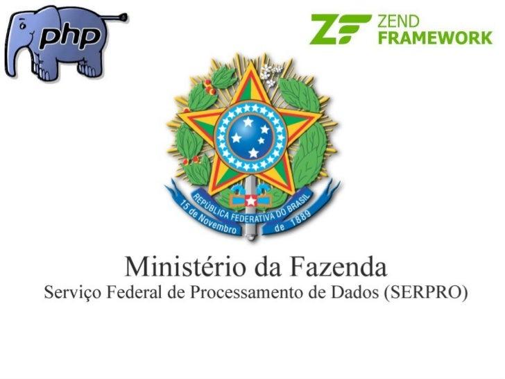 Palestra Zend Framework  no Governo Federal