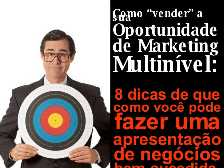 Como vender sua oportunidade de Marketing Multinivel