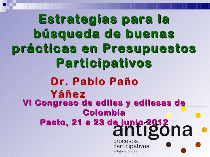 Estrategias para la   búsqueda de buenasprácticas en Presupuestos      Participativos       Dr. Pablo Paño       Yáñez VI ...