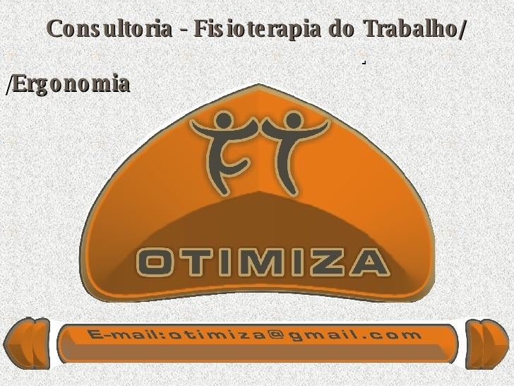 Consultoria - Fisioterapia do Trabalho/  .   / Ergonomia