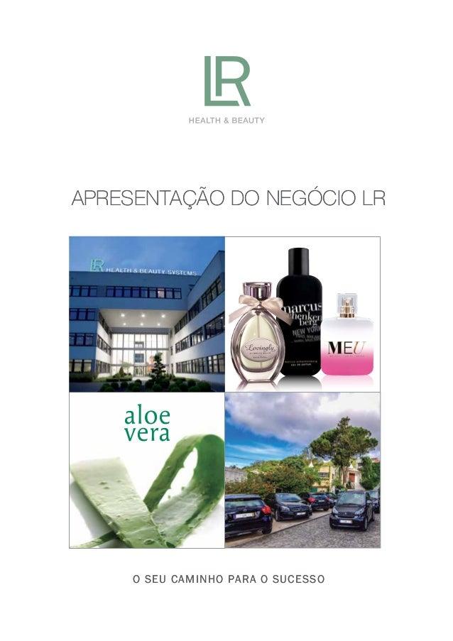 O SEU CAMINHO para o sucesso Apresentação do negócio LR O SEU CAMINHO para o sucesso Apresentação do negócio LR